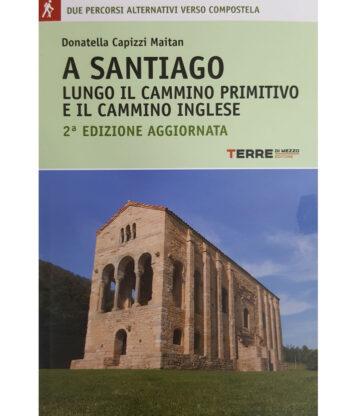 SANTIAGO LUNGO IL CAMMINO PRIMITIVO VIA INGLESE